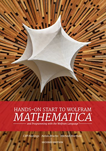 Hands-On Start to Wolfram Mathematica: and Programming with the Wolfram Language (English Edition) por Cliff Hastings