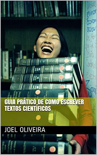 Guia Prático de como Escrever Textos Científicos (Portuguese Edition)