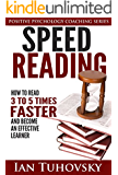 Speed Reading: How To Read 3-5 Times Faster And Become an Effective Learner (Positive Psychology Series Book 6) (English Edition)