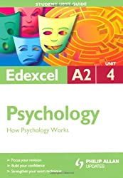 Edexcel A2 Psychology Student Unit Guide: Unit 4 How Psychology Works (Student Unit Guides)