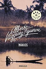 Manaos par Alberto Vázquez-Figueroa
