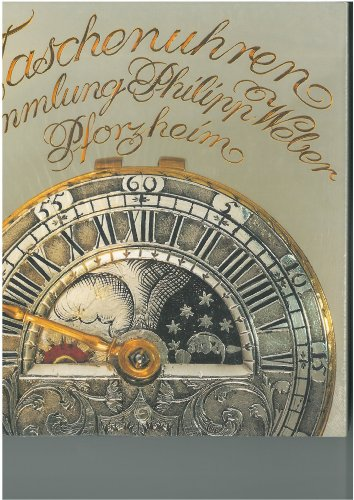 Taschenuhren. Sammlung Philipp Weber, Pforzheim