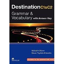 Destination C1 & C2: Grammar & Vocabulary / Student's Book with Key