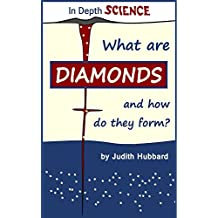 What are diamonds, and how do they form? (In Depth Science Book 1) (English Edition)