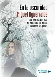En la oscuridad par Miguel Aguerralde