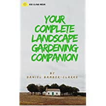Your Complete Landscape Gardening Companion (English Edition)