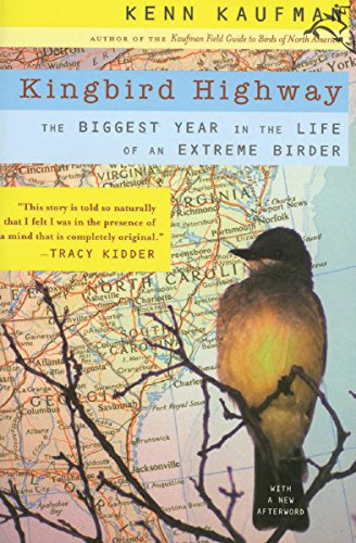 Kingbird Highway: The Biggest Year in the Life of an Extreme Birder (English Edition)
