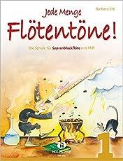 Jede Menge Flötentöne Band 1: Die Schule für Sopranblockflöte mit Pfiff
