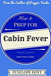 How to Prep for Cabin Fever Before it Starts (Cabin Fever Guides) (English Edition)