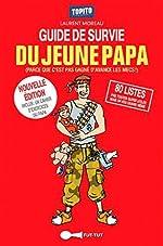 Le guide de survie du jeune papa en 80 listes de Laurent Moreau