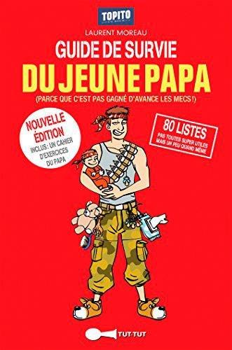 Le guide de survie du jeune papa en 80 listes par Laurent Moreau