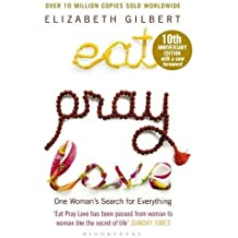 Eat Pray Love: One Woman's Search for Everything by Elizabeth Gilbert (2016-04-07)