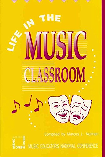 life-in-the-music-classroom-by-marcus-l-neiman-published-february-1992