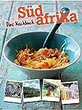 Südafrika - Das Kochbuch
