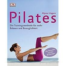 Pilates: Die Trainingsmethode für mehr Balance und Beweglichkeit