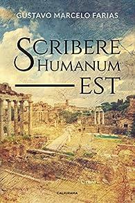 Scribere Humanum est par  Gustavo Marcelo Farias
