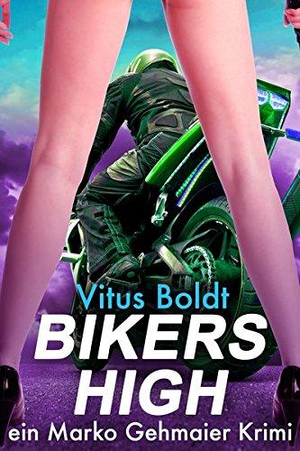 Preisvergleich Produktbild Bikers High (Marko Gehmaier Krimi)