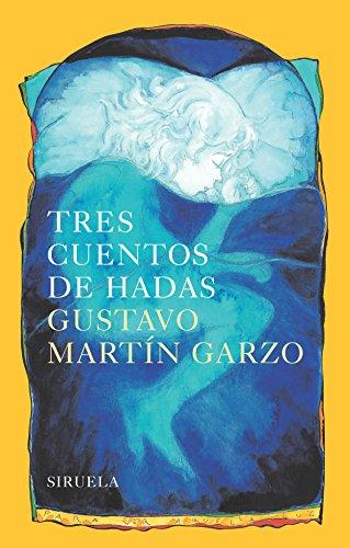 Tres cuentos de hadas (Las Tres Edades nº 106) por Gustavo Martín Garzo