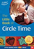 The Little Book of Circle Time (Little Books With Big Ideas)