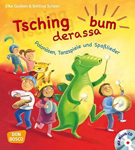 Tschingderassabum - Polonäsen, Tanzspiele und Spaßlieder: Zum Feiern in Kita und Grundschule