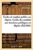 Telecharger Livres Ecoles et emplois publics en Algerie Guide du candidat aux fonctions publiques en Algerie (PDF,EPUB,MOBI) gratuits en Francaise