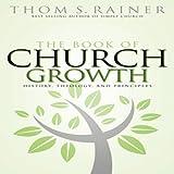 Book of Church Grwth History Theology & Principl