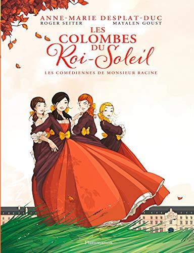 Les Colombes du Roi Soleil (Tome 1) - Les Comédiennes de Monsieur Racine (Les colombes du Roi Soleil BD)