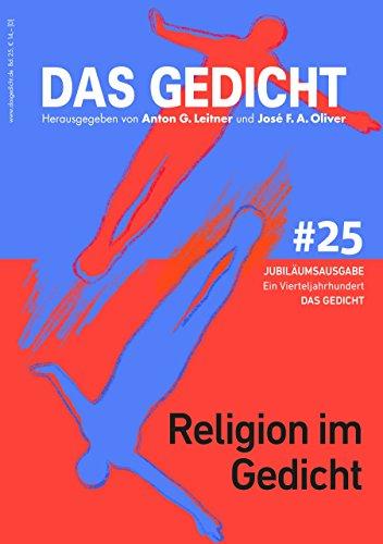 Das Gedicht, Bd. 25. Religion im Gedicht: Ein Vierteljahrhundert DAS GEDICHT (DAS GEDICHT. Zeitschrift für Lyrik, Essay und Kritik)