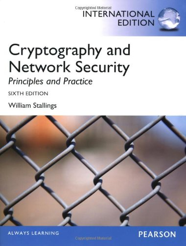 Cryptography and Network Security: Principles and Practice, International Edition por William Stallings