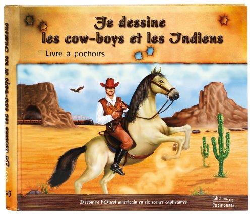 Je dessine les cow-boys et les indiens