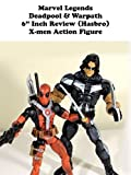 Review: Marvel Legends Deadpool & Warpath 6