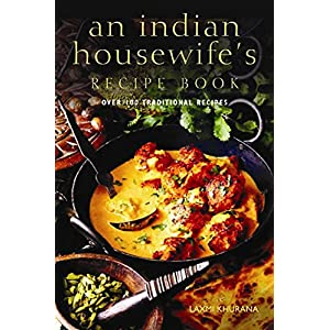 An Indian Housewife's Recipe Book: Over 100 traditional recipes 2