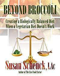 Beyond Broccoli: Creating a Biologically Balanced Diet When a Vegetarian Diet Doesn't Work (English Edition)