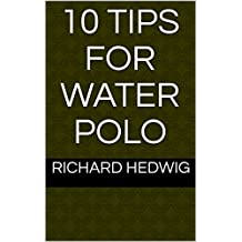 10 Tips for Water Polo (English Edition)