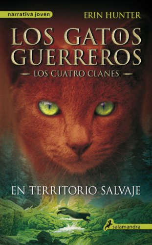 En territorio salvaje: Los gatos guerreros I - Los cuatro clanes (Los Gatos Guerreros- Los cuatro clanes nº 1) por Erin Hunter