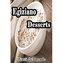 Desserts con gusto speciale: Desserts Egiziani  (Italian Edition)