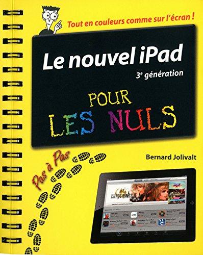 Le nouvel iPad 3e génération Pas à pas pour les nuls par Bernard Jolivalt
