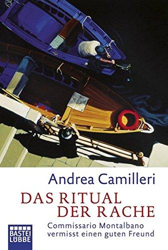 Das Ritual der Rache: Commissario Montalbano vermisst einen guten Freund. Roman (Allgemeine Reihe. Bastei Lübbe Taschenbücher)