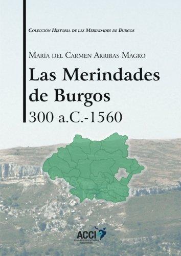 Las Merindades de Burgos 300 a.c-1560: Volume 1 (Historia de las Merindades de Burgos) por María del Carmen Arribas Magro