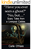 'Have you ever seen a ghost?'......'No but...' Scary tales from a Liverpool cabbie.