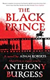 The Black Prince: Adapted from an original script by Anthony Burgess
