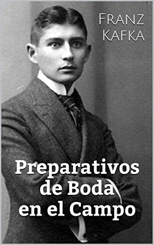 Preparativos de Boda en el Campo por Franz Kafka