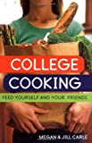College Cooking: Feed Yourself and Your Friends by Megan Carle (2007-04-01)