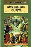 Días grandes de Jesús: Navidad; El joven Dios; Semana Santa; Pascua; Los santos (Grandes firmas Edibesa)