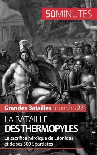 la-bataille-des-thermopyles-le-sacrifice-heroique-de-leonidas-et-de-ses-300-spartiates