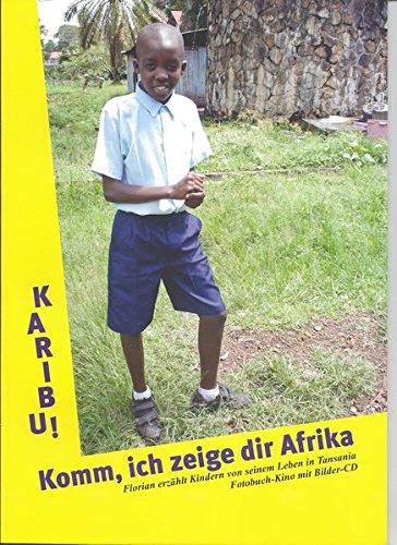 Fotobuch-Kino: Karibu! Komm, ich zeige dir Afrika. Florian erzählt Kindern von seinem Leben in Tansania.