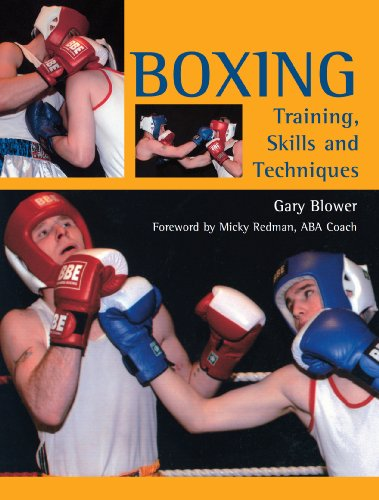Boxing: Training, Skills and Techniques por Gary Blower