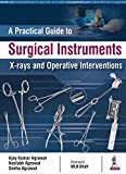 #1: A Practical Guide to Surgical Instruments X-Rays and Operative Interventions