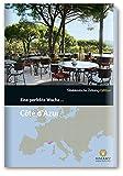Eine perfekte Woche... an der Côte d'Azur - Hrsg. Smart Travelling print UG