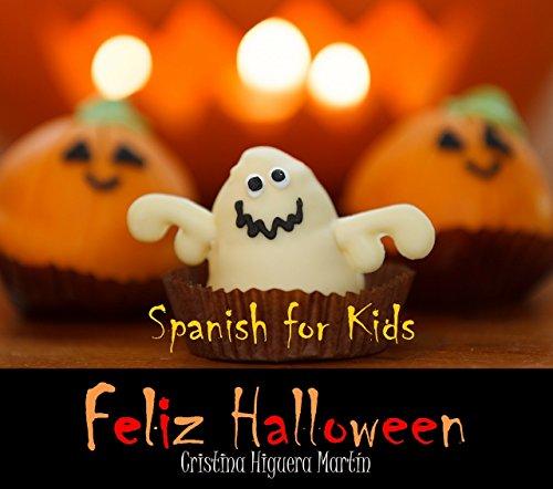 Feliz Halloween: Spanish for Kids por Cristina Higuera Martín